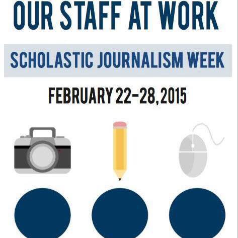 Scholastic Journalism Week lasts from Feb. 22 through Feb. 28.