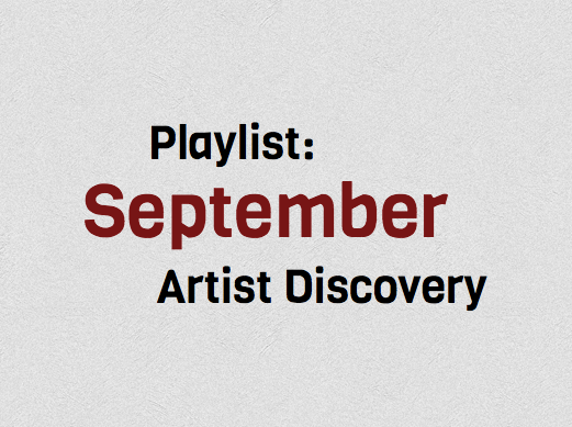 The Beat Blog will be creating monthly playlists full of new and budding artists to discover and explore.