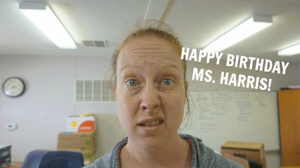 Happy Birthday Ms. Harris!