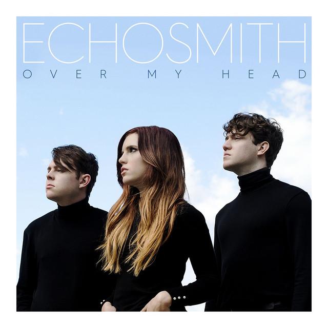 Echosmith%27s+%22Over+My+Head%22+is+their+latest+single.