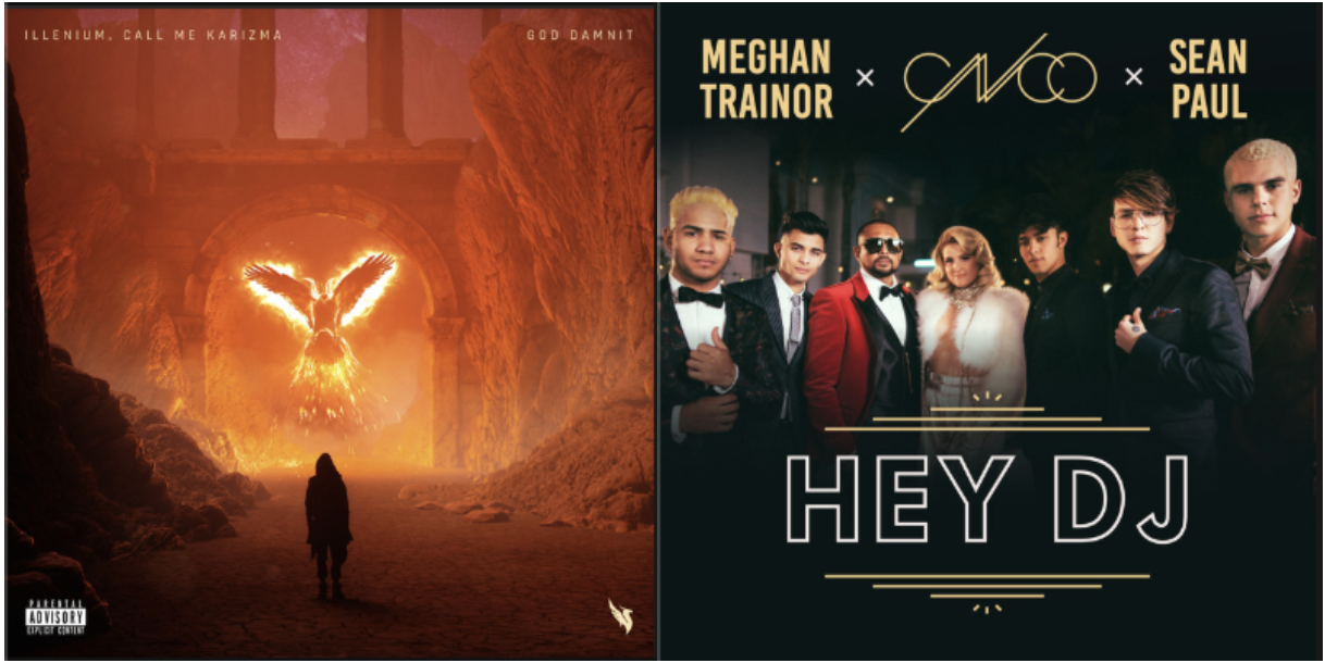 "The album covers for ""God Damnit"" by Illenium featuring Call Me Karizma and ""Hey DJ"" by CNCO featuring Meghan Trainor and Sean Paul"