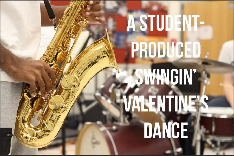 A Student-Produced Swingin' Valentine's Dance