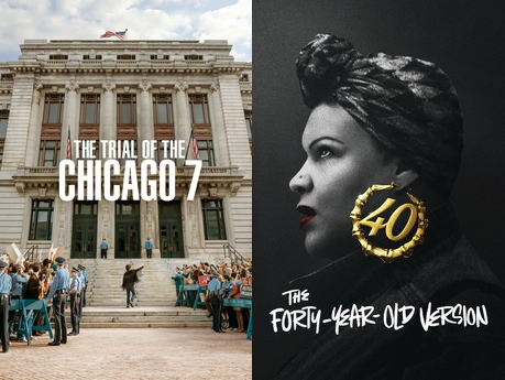 """Movie posters for """"The Trial of the Chicago 7"""" and """"The Forty-Year-Old Version""""."""